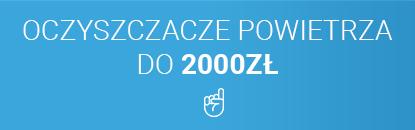 oczyszczacze powietrza do 2000 zł