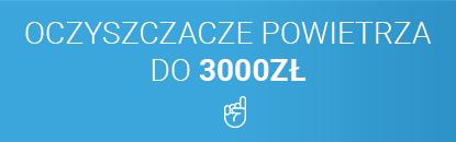 oczyszczacz powietrza do 3000